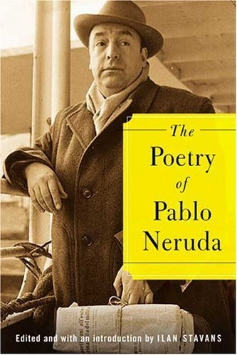 Poetry of Pablo Neruda   2005 edition cover