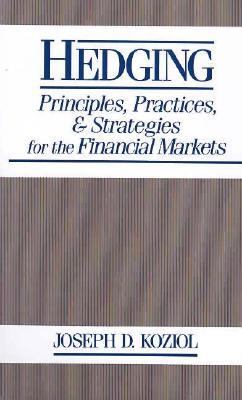 Hedging Principles, Practices, and Strategies for Financial Markets  1990 9780471635604 Front Cover