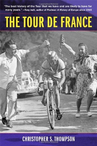 Tour de France A Cultural History  2006 9780520247604 Front Cover