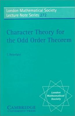 Character Theory for the Odd Order Theorem   1999 9780521646604 Front Cover