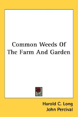 Common Weeds of the Farm and Garden N/A 9780548476604 Front Cover