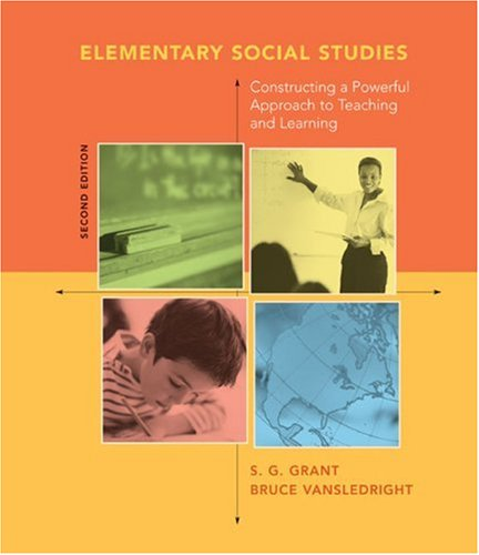 Elementary Social Studies Constructing a Powerful Approach to Teaching and Learning 2nd 2006 edition cover