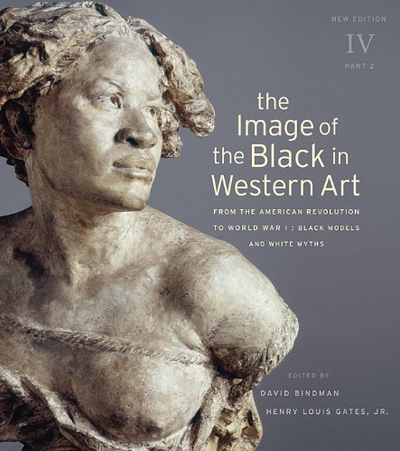 Image of the Black in Western Art From the American Revolution to World War I - Black Models and White Myths 2nd 2012 9780674052604 Front Cover