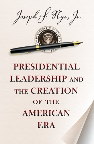 Presidential Leadership and the Creation of the American Era   2014 edition cover