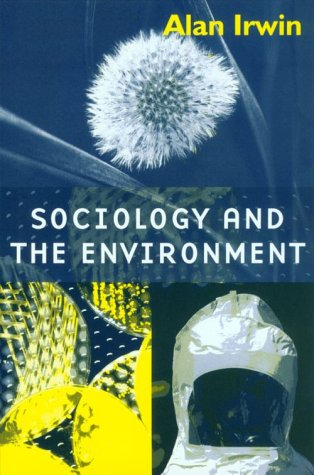 Sociology and the Environment   2001 9780745613604 Front Cover