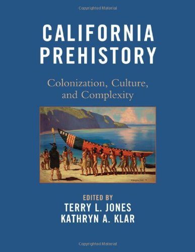 California Prehistory Colonization, Culture, and Complexity N/A edition cover