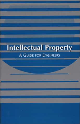 Intellectual Property A Guide for Engineers  2001 edition cover