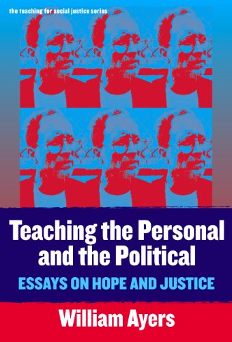 Teaching the Personal and the Political Essays on Hope and Justice  2004 9780807744604 Front Cover