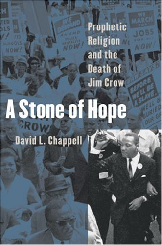Stone of Hope Prophetic Religion and the Death of Jim Crow  2005 edition cover