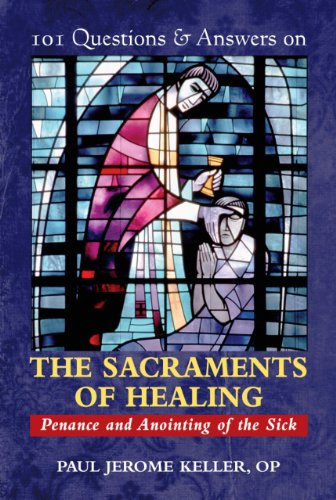 101 Questions and Answers on the Sacraments of Healing Penance and Anointing of the Sick  2010 edition cover