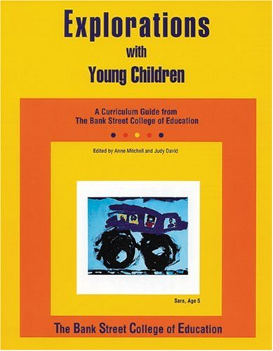 Explorations with Young Children A Curriculum Guide from the Bank Street College of Education N/A edition cover