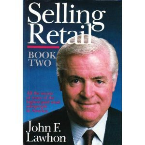 Selling Retail : All the Secrets of Many of the Highest Paid Retail Salespeople in America 1st 9780961673604 Front Cover