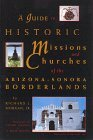 Guide to Historic Missions and Churches of the Arizona-Sonora Borderlands  N/A 9780964870604 Front Cover