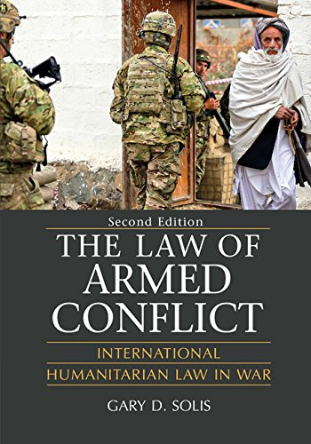 Law of Armed Conflict International Humanitarian Law in War, Second Edition 2nd 2016 (Revised) 9781107135604 Front Cover