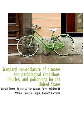 Standard Nomenclature of Diseases and Pathological Conditions, Injuries, and Poisonings for the Unit N/A 9781113471604 Front Cover