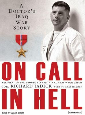 On Call in Hell: A Doctor's Iraq War Story: Library Edition  2007 9781400133604 Front Cover