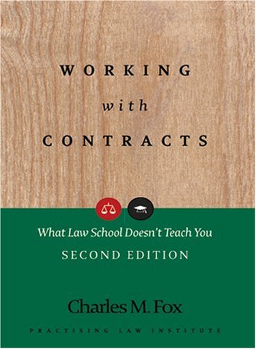 Working with Contracts What Law School Doesn't Teach You 2nd 2008 edition cover