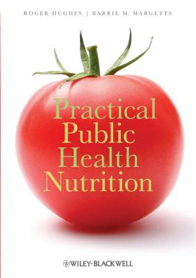 Practical Public Health Nutrition   2010 9781405183604 Front Cover