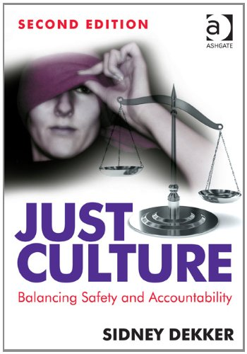 Just Culture Balancing Safety and Accountability 2nd 2012 (Revised) edition cover