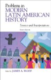 Problems in Modern Latin American History Sources and Interpretations 4th 2013 edition cover