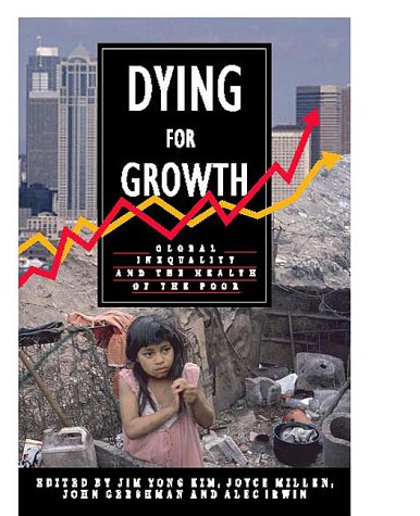 Dying for Growth Global Inequality and the Health of the Poor  2000 edition cover