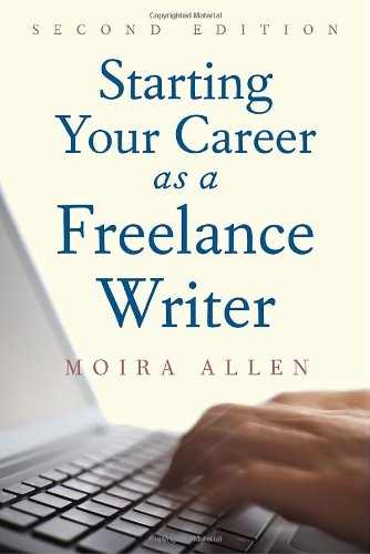 Starting Your Career as a Freelance Writer  2nd 2011 edition cover