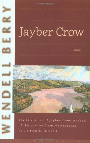 Jayber Crow The Life Story of Jayber Crow, Barber, of the Port William Membership, As Written by Himself N/A edition cover