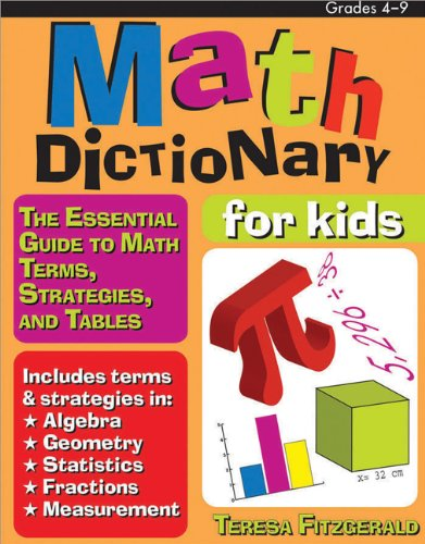 Math Dictionary for Kids The Essential Guide to Math Terms, Strategies, and Tables  2006 9781593631604 Front Cover