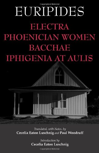 Electra, Phoenician Women, Bacchae, and Iphigenia at Aulis   2011 edition cover