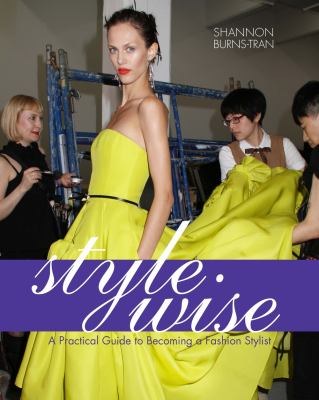 Style Wise A Practical Guide to Becoming a Fashion Stylist  2013 edition cover