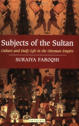 Subjects of the Sultan Culture and Daily Life in the Ottoman Empire  2005 edition cover