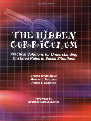 Hidden Curriculum Practical Solutions for Understanding Unstated Rules in Social Situations N/A edition cover