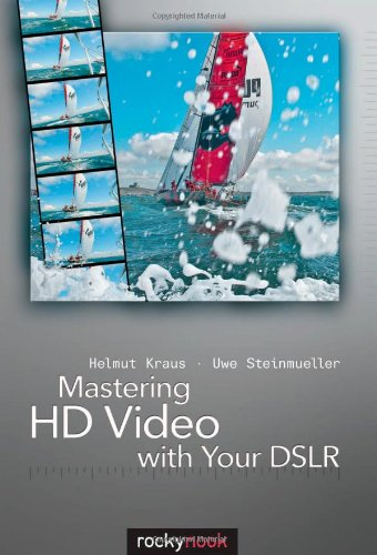 Mastering HD Video with Your DSLR   2010 9781933952604 Front Cover