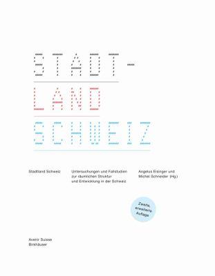 Stadtland Schweiz Untersuchungen und Fallstudien zur räumlichen Struktur und Entwicklung in der Schweiz 2nd 2005 9783764376604 Front Cover