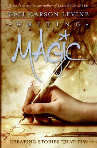 Writing Magic Creating Stories That Fly  2006 9780060519605 Front Cover