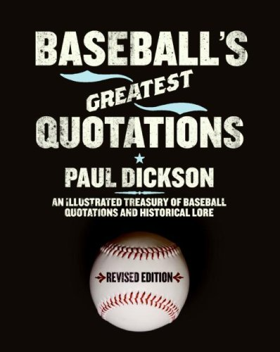 Baseball's Greatest Quotations Rev. Ed An Illustrated Treasury of Baseball Quotations and Historical Lore  2008 (Revised) 9780061260605 Front Cover