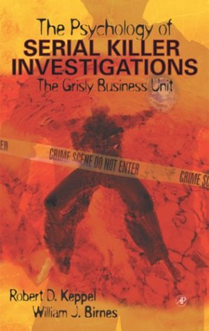 Psychology of Serial Killer Investigations The Grisly Business Unit  2003 edition cover