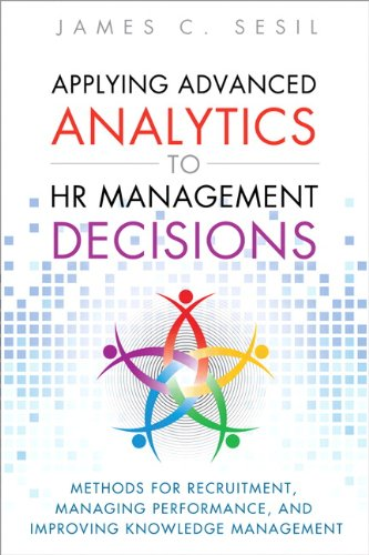 Applying Advanced Analytics to HR Management Decisions Methods for Selection, Developing Incentives, and Improving Collaboration  2014 edition cover