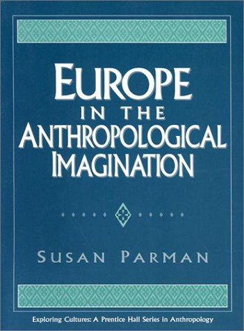 Europe in the Anthropological Imagination  1st 1998 (Supplement) edition cover