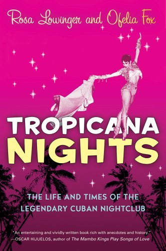 Tropicana Nights The Life and Times of the Legendary Cuban Nightclub N/A 9780156032605 Front Cover