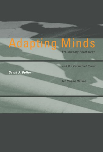 Adapting Minds Evolutionary Psychology and the Persistent Quest for Human Nature  2006 9780262524605 Front Cover