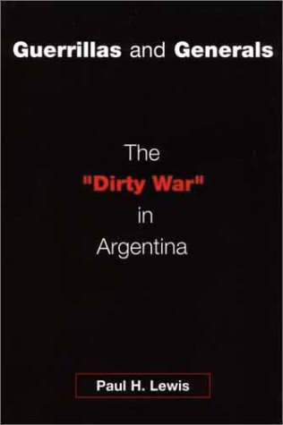 Guerrillas and Generals The Dirty War in Argentina  2001 edition cover