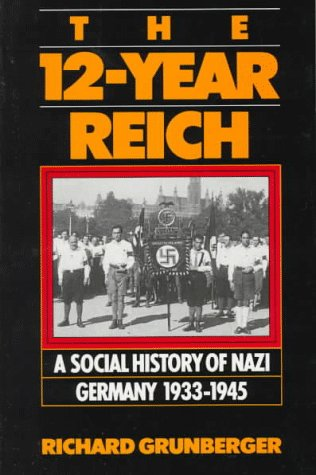 12-Year Reich A Social History of Nazi Germany 1933-1945 Reprint  9780306806605 Front Cover