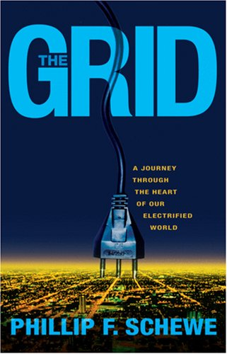 Grid A Journey Through the Heart of Our Electrified World  2007 edition cover