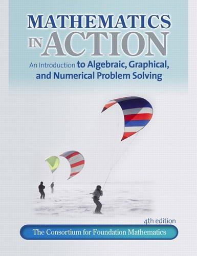 Mathematics in Action An Introduction to Algebraic, Graphical, and Numerical Problem Solving 4th 2012 edition cover