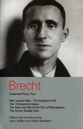 Brecht Collected Plays Man Equals Man - The Elephant Calf - The Threepenny Opera - The Rise and Fall of the City of Mahagonny - The Seven Deadly Sins  1998 edition cover