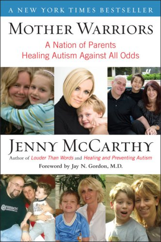 Mother Warriors A Nation of Parents Healing Autism Against All Odds N/A 9780452295605 Front Cover