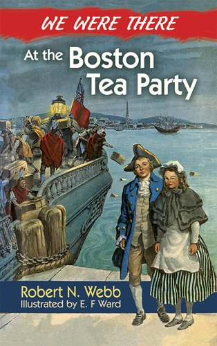 We Were There at the Boston Tea Party   2013 edition cover