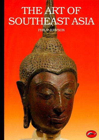 Art of Southeast Asia Cambodia, Vietnam, Thailand, Laos, Burma, Java and Bali N/A edition cover