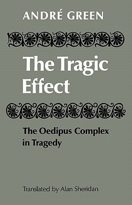 Tragic Effect The Oedipus Complex in Tragedy  2010 9780521144605 Front Cover